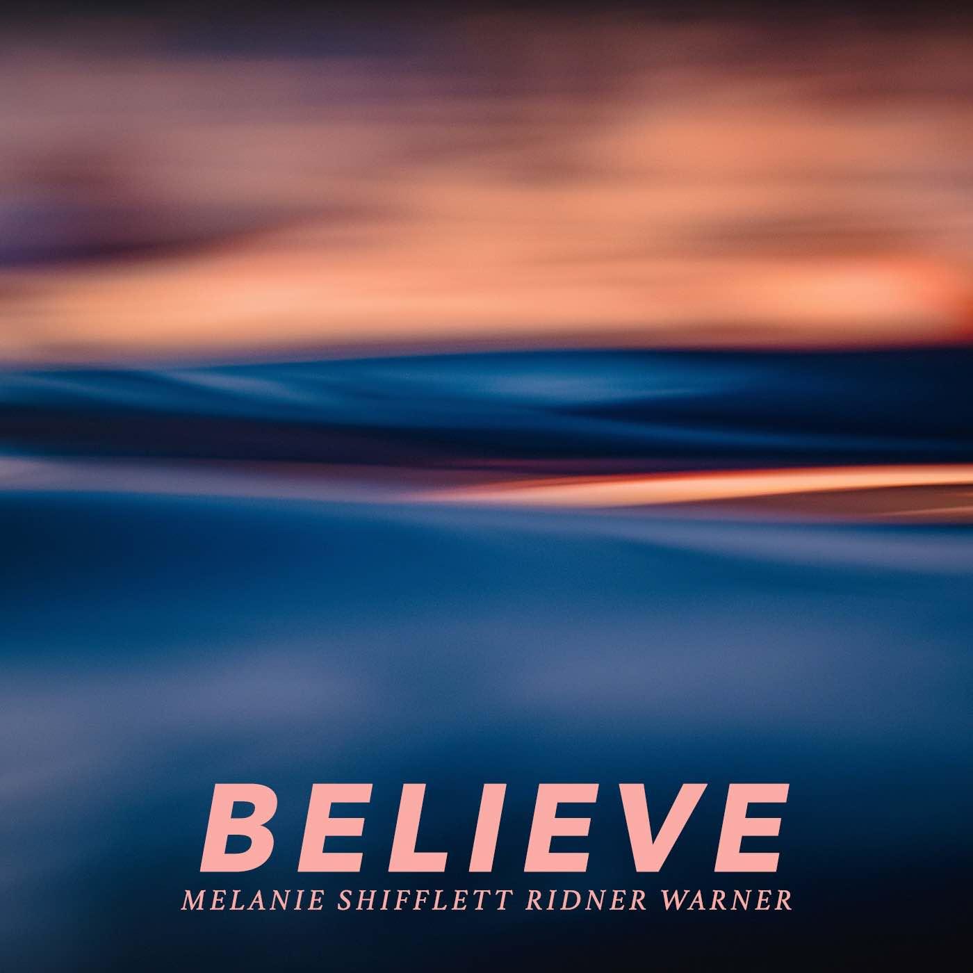 Believe-Melanie-Shifflett-Ridner-Warner