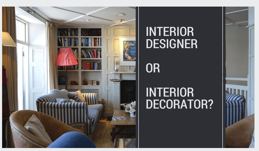 Should I Hire An Interior Designer Or An Interior Decorator?