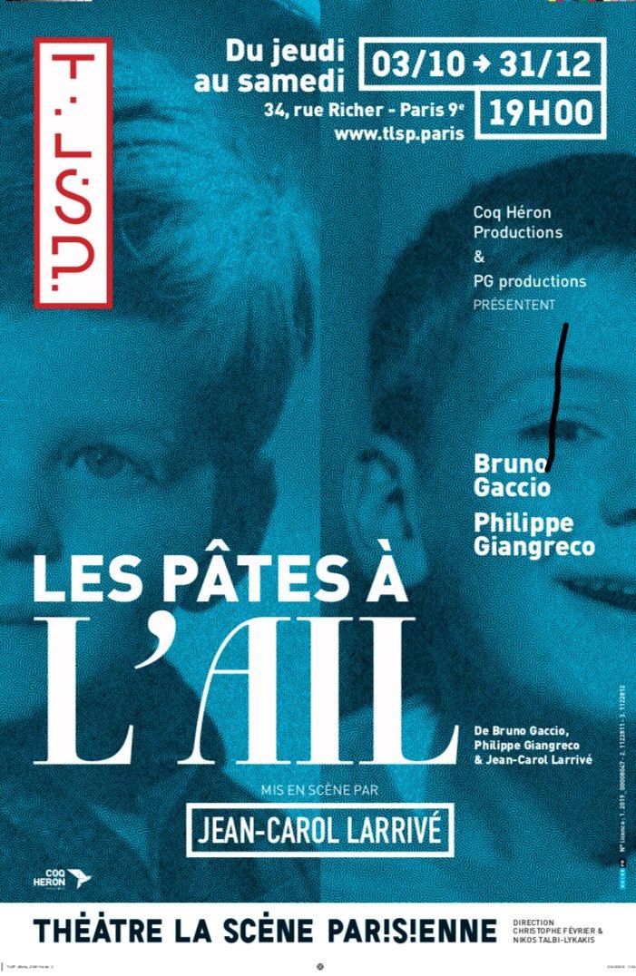 affiche les pâtes à l'ail théâtre de la nouvelle scène Paris avec Bruno Gaccio