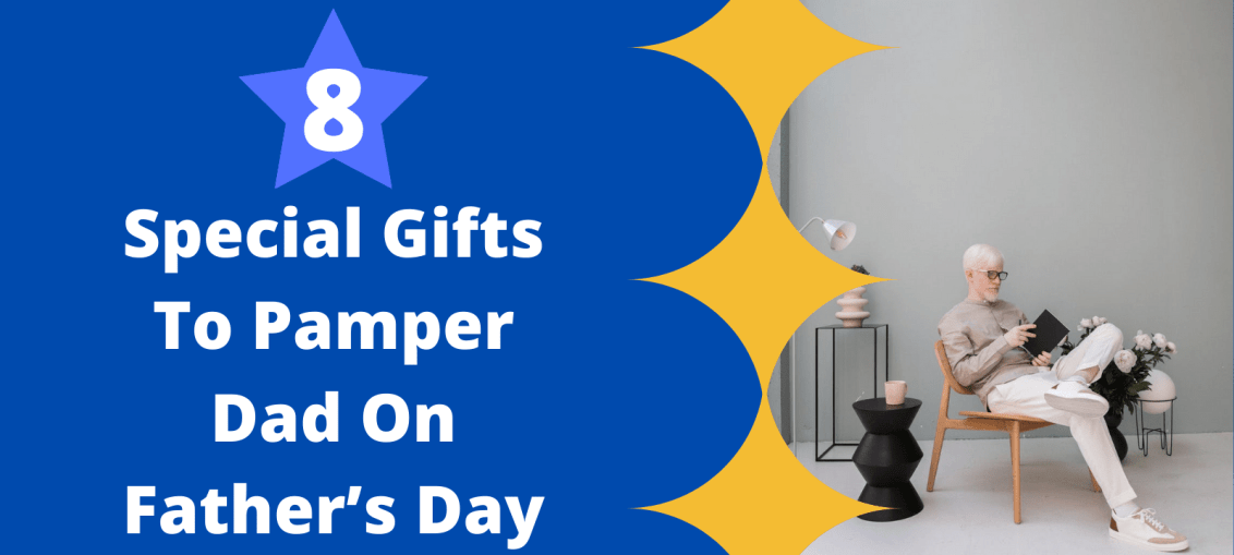 pamper dad on father's day