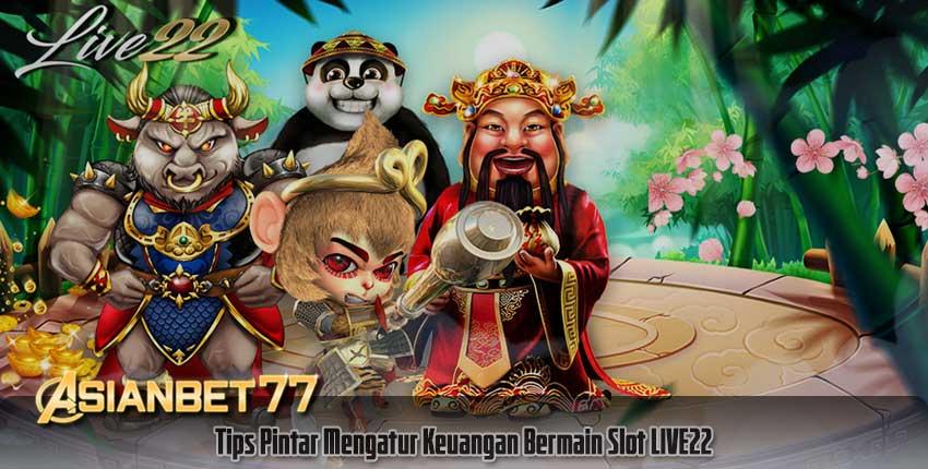 Tips Pintar Mengatur Keuangan Bermain Slot LIVE22
