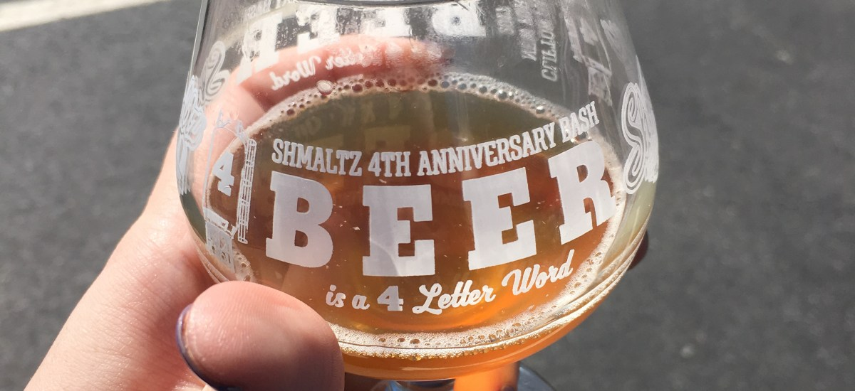 Beer is a Four Letter Word- Shmaltz 4th Anniversary