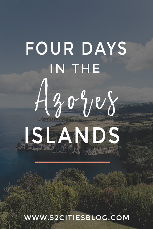 Four days in the Azores Islands