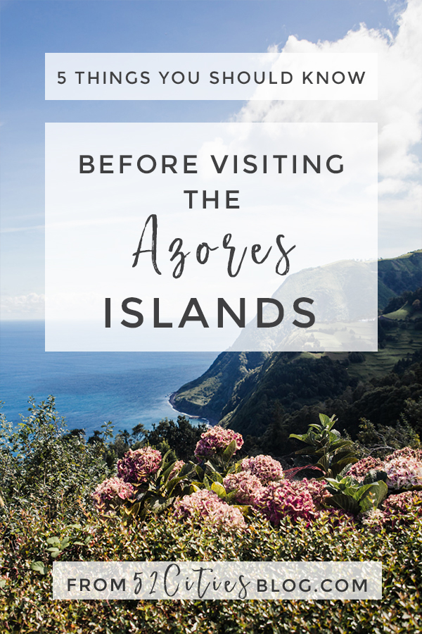 5 things you should know before visiting the Azores Islands