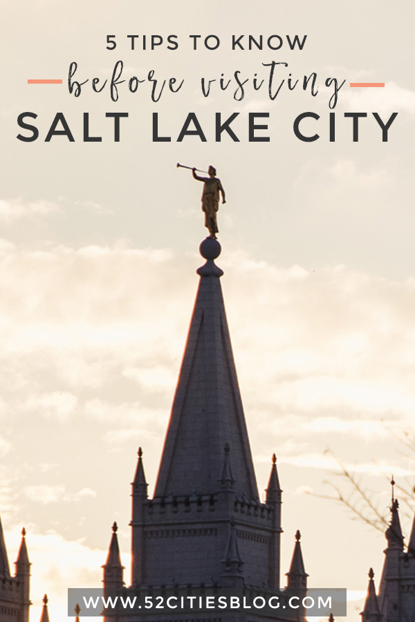 5 tips to know before visiting Salt Lake City