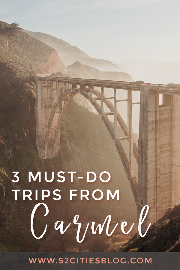 3 must-do trips from Carmel