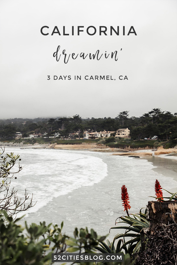 California dreamin' - Three days in Carmel, CA