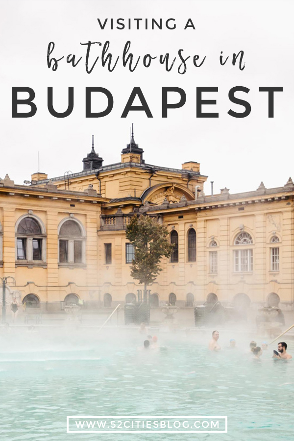 Visiting a bathhouse in Budapest