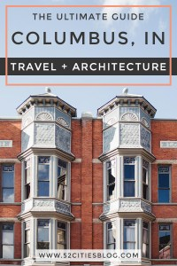 The Ultimate Guide Columbus, IN Travel + Architecture