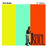 Jamaican Soul, Pat Kelly, Talk About Love, Dillinger