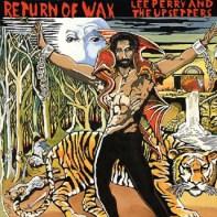 Lee Perry - Return Of Wax ..(1)