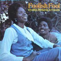Foolish Fool, Cynthia Richards & Friends