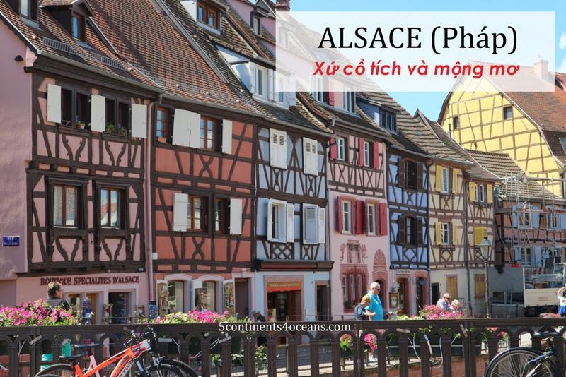Alsace (Pháp) – Xứ cổ tích và mộng mơ