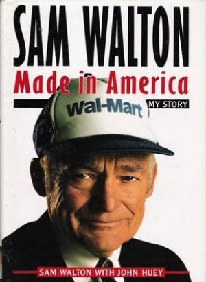 MADE IN AMERICA BY SAM WALTON