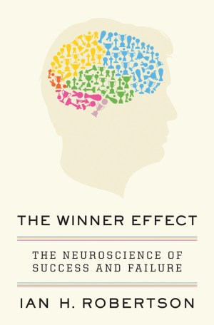 THE WINNER EFFECT BY IAN H. ROBERTSON