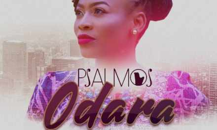 New Song And Music Video 'ODARA' By Psalmos – Download