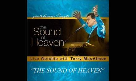 Can you hear the sound of Heaven lyrics and video – Terry MacAlmon