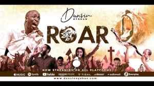 New: Roar - Dunsin Oyekan ( Video+Lyrics+Audio)