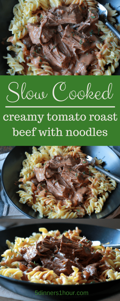 SLOW COOKED CREAMY TOMATO ROAST BEEF WITH NOODLES - The family gobbled this up! Melt in your mouth tender. So good! Will make again for sure. | 5dinners1hour.com