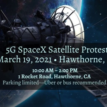 5G SpaceX Satellite Protest ~ March 19 at SpaceX Headquarters