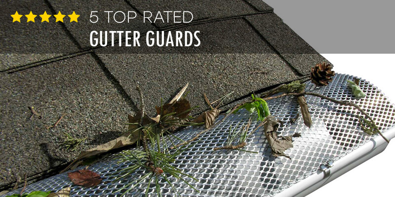 Best Gutter Guards – Buyer's Guide