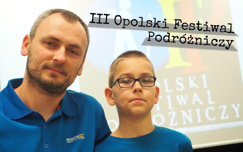 III Opolski Festiwal Podróżniczy