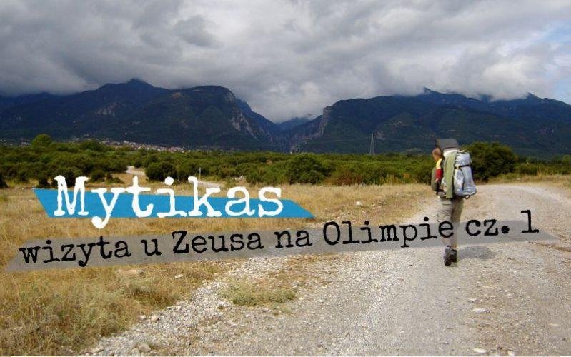 Mytikas - wizyta u Zeusa na Olimpie cz. 1