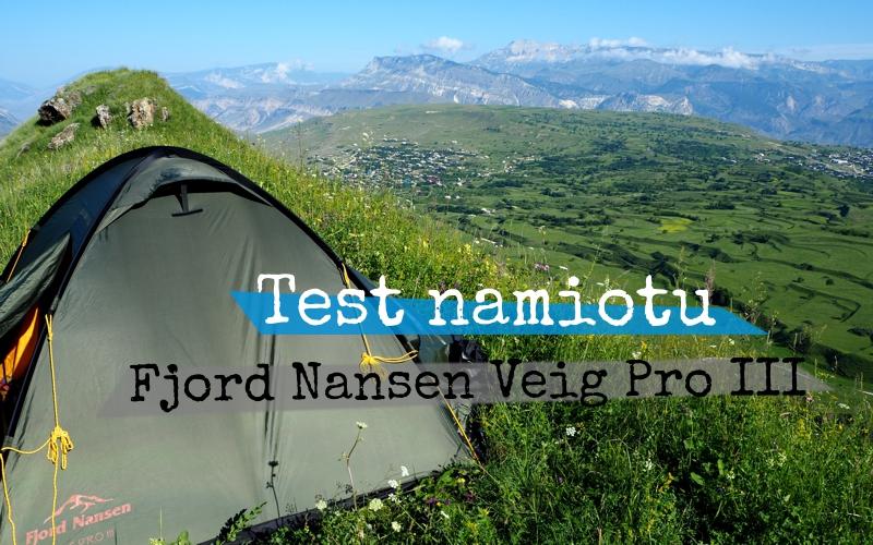 Namiot Fjord Nansen Veig Pro III - test - Piąty Kierunek