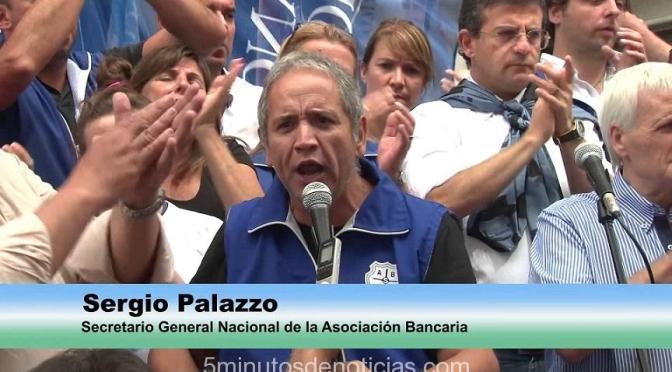 LA BANCARIA DE SERGIO PALAZZO HACIA UN PARO NACIONAL