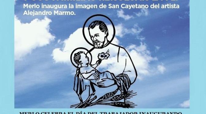 MERLO CELEBRA EL DÍA DEL TRABAJADOR INAUGURANDO UNA IMAGEN DE SAN CAYETANO. CIERRA PETECO CARABAJAL