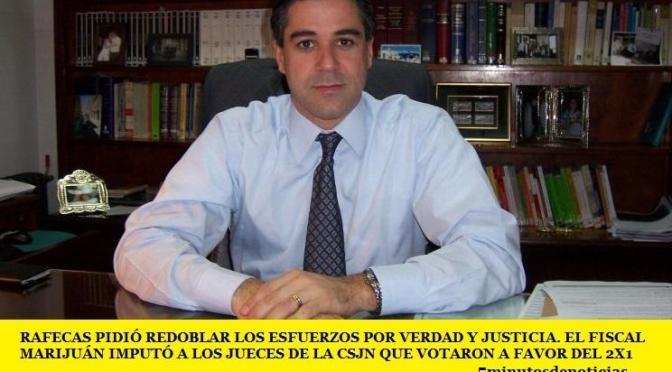 RAFECAS PIDIÓ REDOBLAR LOS ESFUERZOS POR VERDAD Y JUSTICIA. MARIJUÁN IMPUTÓ A LOS JUECES DEL 2X1