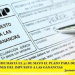 SE EXTIENDE HASTA EL 31 DE MAYO EL PLAZO PARA DESCONTAR INVERSIONES DEL IMPUESTO A LAS GANANCIAS