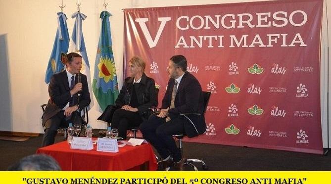 GUSTAVO MENÉNDEZ PARTICIPÓ DEL 5º CONGRESO ANTI MAFIA
