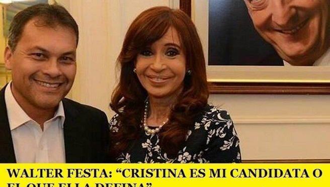 """WALTER FESTA: """"CRISTINA ES MI CANDIDATA O EL QUE ELLA DEFINA"""""""