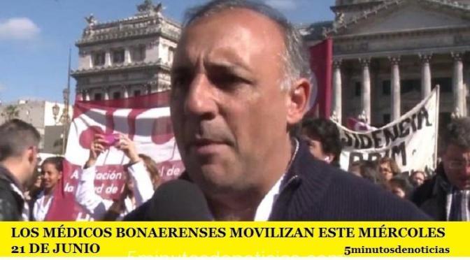 LOS MÉDICOS BONAERENSES MOVILIZAN ESTE MIÉRCOLES 21 DE JUNIO