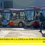 HUELGA DE CHOFERES DE LA LÍNEA 60 POR FALTA DE SEGURIDAD