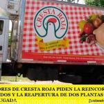 TRABAJADORES DE CRESTA ROJA PIDEN LA REINCORPORACIÓN DE DESPEDIDOS Y LA REAPERTURA DE DOS PLANTAS CERRADAS ESTA MADRUGADA