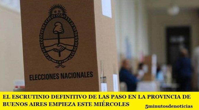 EL ESCRUTINIO DEFINITIVO DE LAS PASO EN LA PROVINCIA DE BUENOS AIRES EMPIEZA ESTE MIÉRCOLES