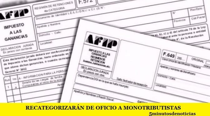 RECATEGORIZARÁN DE OFICIO A MONOTRIBUTISTAS