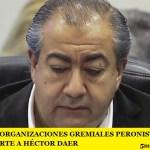 DESDE LAS 62 ORGANIZACIONES GREMIALES PERONISTAS TAMBIÉN RETARON FUERTE A HÉCTOR DAER