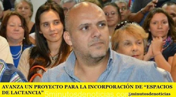 """AVANZA UN PROYECTO PARA LA INCORPORACIÓN DE """"ESPACIOS DE LACTANCIA"""""""