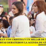 VANESA SILEY CON CRISTINA Y UN MILLAR DE MUJERES SINDICALISTAS DEBATIERON LA AGENDA DE GÉNERO
