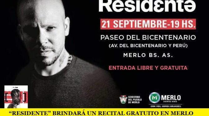 """""""RESIDENTE"""" BRINDARÁ UN RECITAL GRATUITO EN MERLO"""