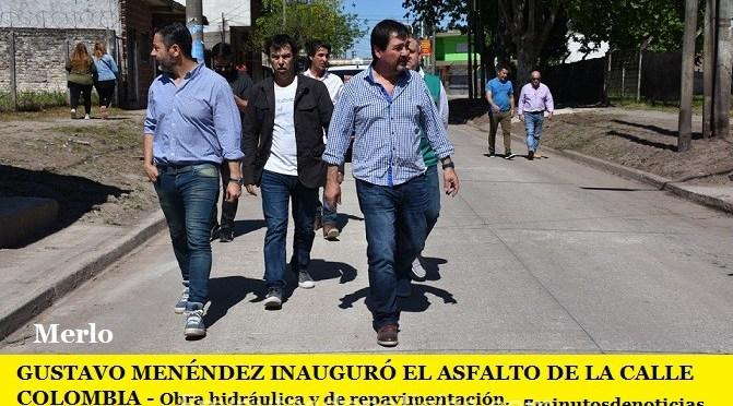 GUSTAVO MENÉNDEZ INAUGURÓ OBRA HIDRÁULICA Y REPAVIMENTACIÓN DE LA CALLE COLOMBIA