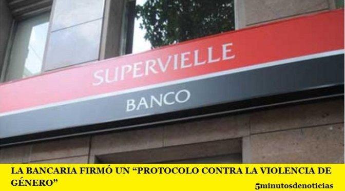 """LA BANCARIA FIRMÓ UN """"PROTOCOLO CONTRA LA VIOLENCIA DE GÉNERO"""""""