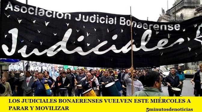 LOS JUDICIALES BONAERENSES VUELVEN ESTE MIÉRCOLES A PARAR Y MOVILIZAR