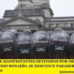 NÓMINA DE MANIFESTANTES DETENIDOS POR ORDEN DEL JUEZ CLAUDIO BONADÍO. SE DESCONOCE PARADERO DE 9 DETENIDOS