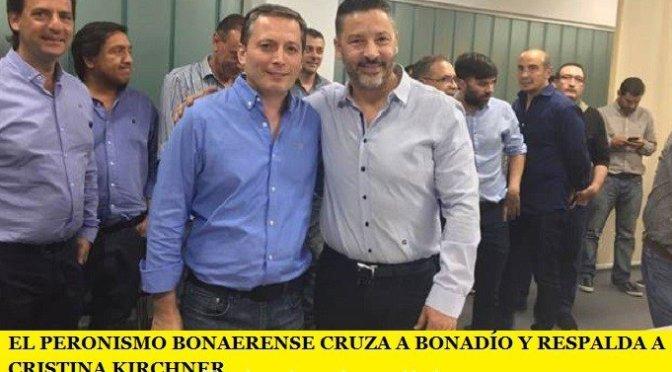EL PERONISMO BONAERENSE CRUZA A BONADÍO Y RESPALDA A CRISTINA KIRCHNER