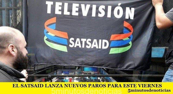 EL SATSAID LANZA NUEVOS PAROS PARA ESTE VIERNES