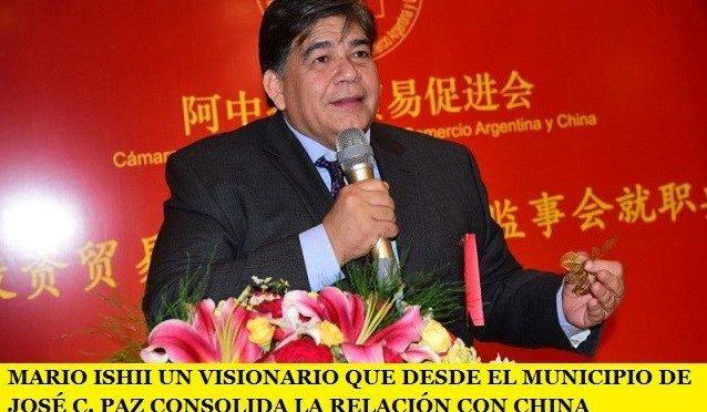 MARIO ISHII UN VISIONARIO QUE DESDE EL MUNICIPIO DE JOSÉ C. PAZ CONSOLIDA LA RELACIÓN CON CHINA